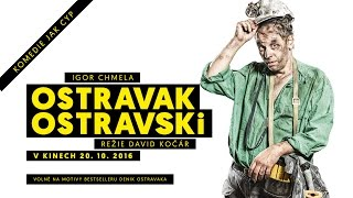 Ostravak Ostravski | kino | Oficiální Trailer