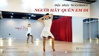 Dạy nhẩy - Người Hãy Quên Em Đi (Dance Tutorial + Group Perform)   Dancing with Minhx