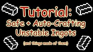 Modded Minecraft Tutorial : Unstable Ingots : SAFE AND AUTOMATED