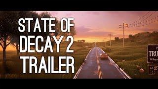 State of Decay 2 Trailer: State of Decay 2 Trailer Reveal at E3 2016 thumbnail