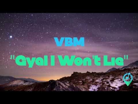 "VBM - ""Gyal I Won't Lie"" (Song Of The Day)"