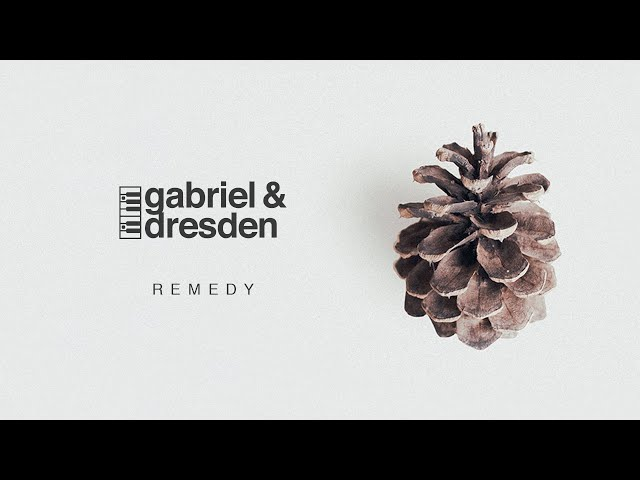 Gabriel & Dresden - Remedy | Out Now