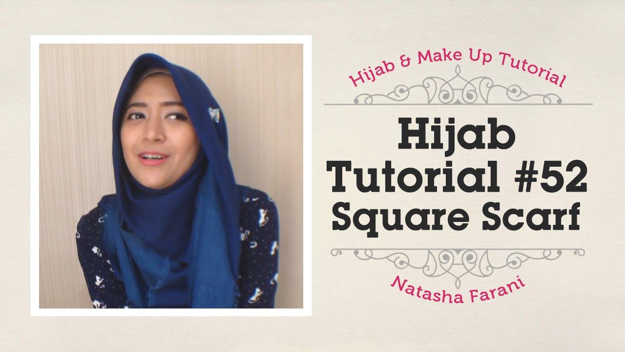 52 Hijab Tutorial Square Scarf Paris Segiempat Natasha
