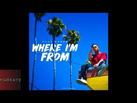 Russ Coson - Where I'm From [Prod. By Jasdeep] [New 2016]