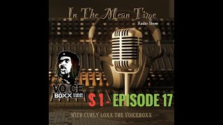 In The Mean Time - Radio Show | Season 1 | Episode 17 | E-male | Pt.3 | CurlyLoxx