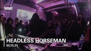 Headless Horseman Boiler Room Berlin Live Set
