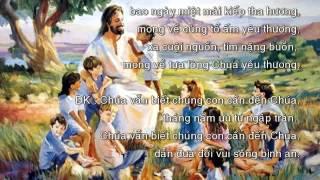 Chúng Con Cần Đến Chúa (Phanxicô) - Ca đoàn Ngôi Ba