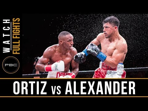 Ortiz vs Alexander FULL FIGHT: February 17, 2018 - PBC on FO