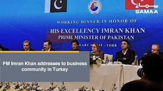 PM Imran Khan addresses to business community in Turkey | SAMAA TV | 04 Jan,2019
