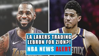 INSANE NBA NEWS! LA Lakers Trading Lebron James For Zion Williamson? Devin Booker Should Be Benched!