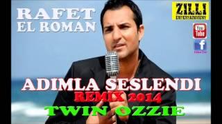 DJ TWIN OZZIE FT RAFET EL ROMAN ADIMLA SESLENDI REMIX 2014