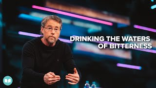Drinking the Waters of Bitterness - Jim Hammond
