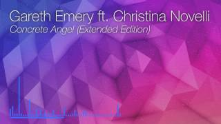Gareth Emery feat. Christina Novelli - Concrete Angel (Extended Edition) [FLAC Download]