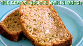 The Best Classic Zucchini Bread Recipe