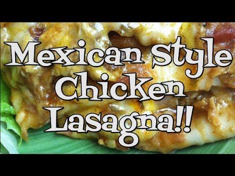 Mexican Style Chicken Lasagna