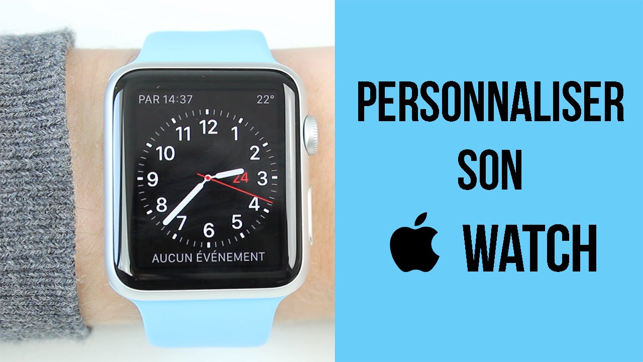 personnaliser son apple watch youtube