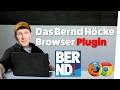 Das Bernd Höcke Browser Plugin