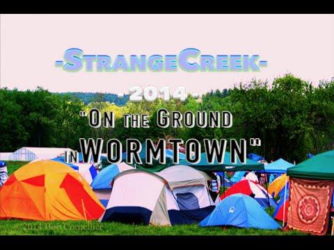On The Ground: IN WORMTOWN - StrangeCreek 2014