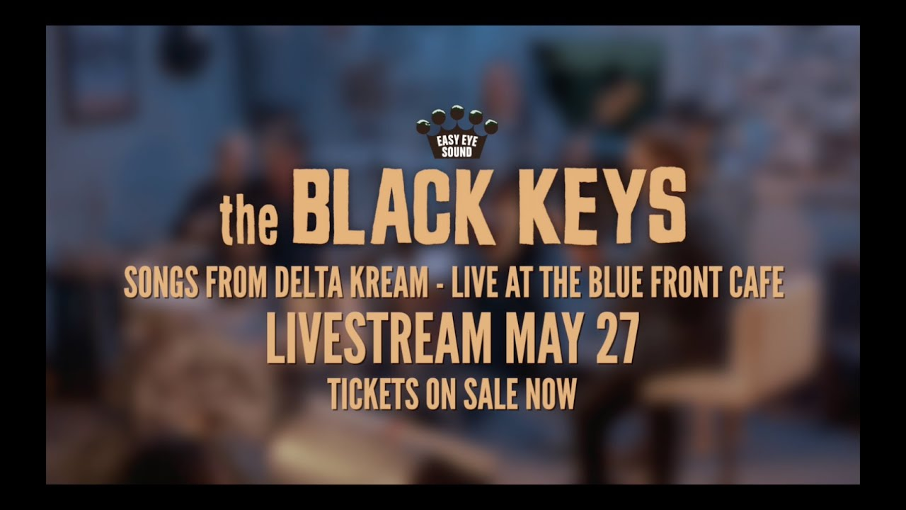 The Black Keys - Delta Kream: Live from The Blue Front Café [Spotify Livestream on May 27th]