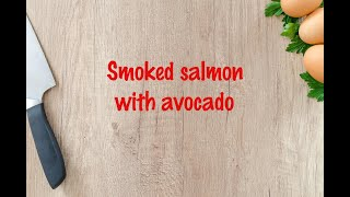 How to cook - Smoked salmon with avocado
