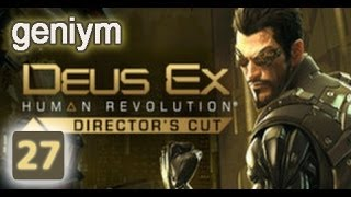 Стелс прохождение Deus Ex: Human Revolution - Director's Cut. (без убийств). Часть 27.