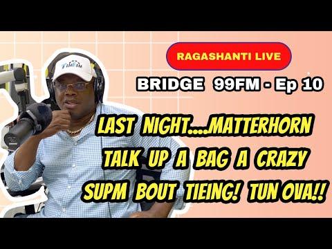 Download Ragashanti Live - Episode 10 - Bridge 99FM - 08-23-2021