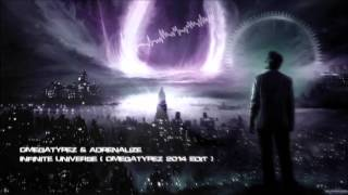 Omegatypez & Adrenalize - Infinite Universe (Omegatypez 2014 Edit) [HQ Original]