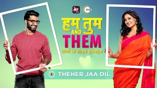 Teher Jaa Dil | Sandman | Shahid Mallya | Suvarna Tiwari | Akshay Shinde | Hum Tum & Them  ALTBalaji Thumb