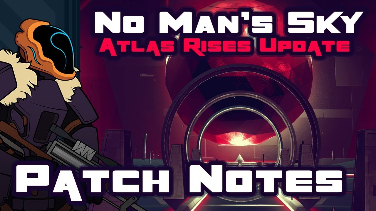 No Man's Sky Update 1 3: Atlas Rises Patchnotes & Analysis