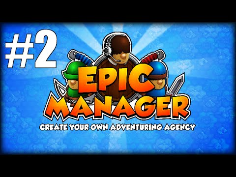 Epic Manager Let's Play: Ep 2 ★ FIRST BATTLES & FILLING OUT MY FIRST TEAM PARTY