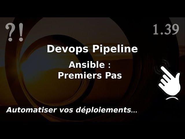 Pipeline Devops - 1.39. ANSIBLE : premiers pas