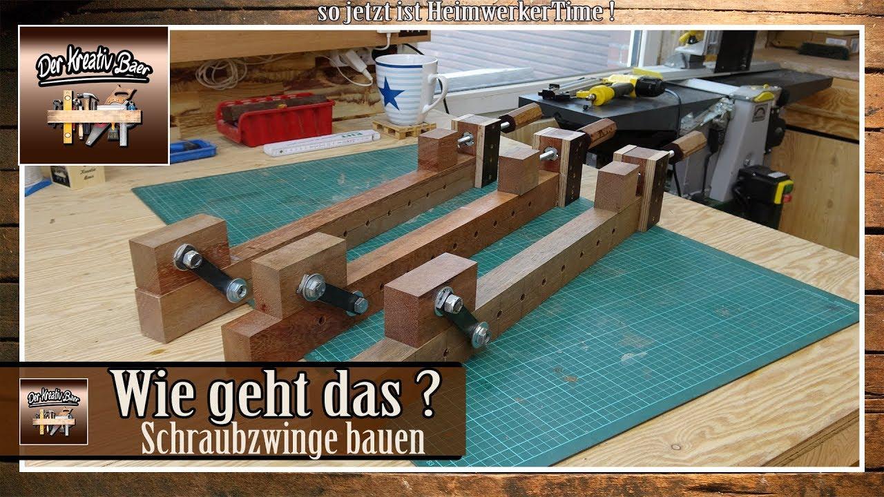 Wie Geht Das Schraubzwinge Einfach Selber Bauen Aus Holz Neu