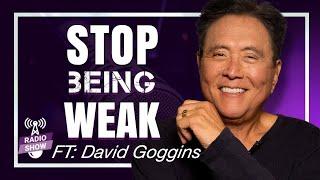 How To Accomplish Your Goals | Give your 100% NOW - David Goggins & Robert Kiyosaki