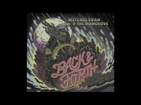 Back & Forth by Mitchel Evan & The Mangrove