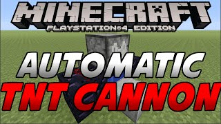 Minecraft (PS4/Xbox One) - AUTOMATIC TNT CANNON - (PS3/PSVita/Xbox 360)