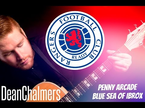 PENNY ARCADE / BLUE SEA OF IBROX - DEAN CHALMERS [RANGERS TRIBUTE]