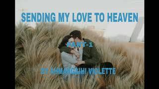 SENDING MY LOVE TO HEAVEN PART -1 ZIAKTU AHMANGAIHI VIOLETTE
