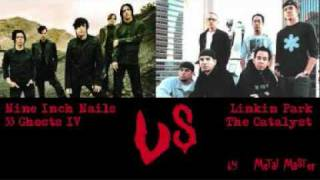 Nine Inch Nails VS Linkin Park - 33 Ghosts IV VS The Catalyst (Remix) (**READ DESCRIPTION**)
