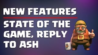 """CLASH OF CLANS NEW FEATURES – PLUS RESPONSE TO ASH's """"STATE OF THE GAME"""" 