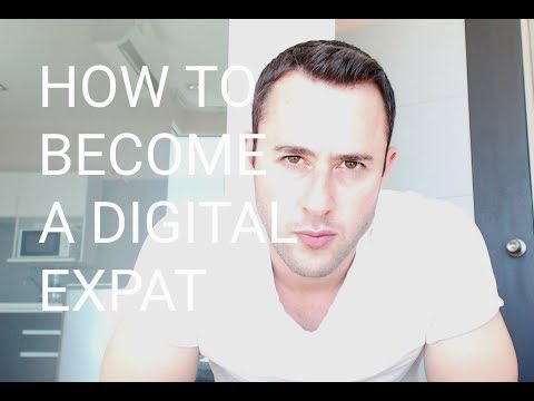 How To Become A Digital Expat Part 1: Nomad Vs. Expat, Criteria, Expectations, Country Selection
