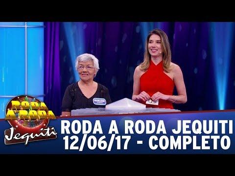 Roda A Roda Jequiti (12/06/17) - Completo
