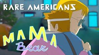 Rare Americans - Mama Bear (Official Video)