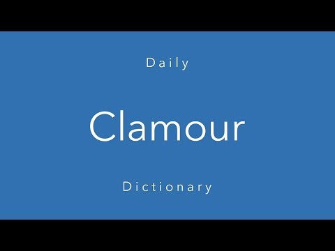 Clamour (Daily Dictionary)