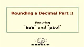 Rounding a Decimal Part 2 with Bob and Paul from Mathtrain