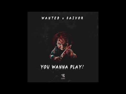 Wanted & Saivor - You Wanna Play (Original Mix)