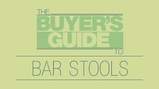 The Buyer's Guide To: Bar Stools
