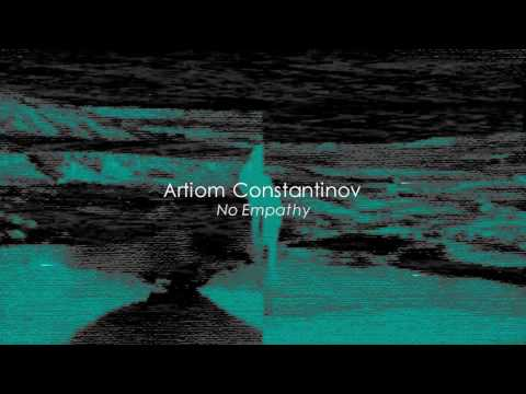 Artiom Constantinov - No Empathy ( full album )
