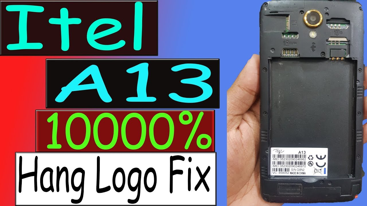 Itel A13 Flash File FREE Hang Logo Fix Care Firmware 1000% Tested