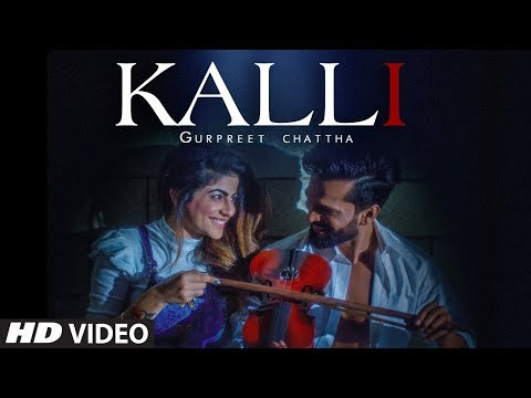 Kalli: Gurpreet Chattha (Full Song) Beat Boi Deep | Lvy Anshu | Latest Punjabi Songs 2018