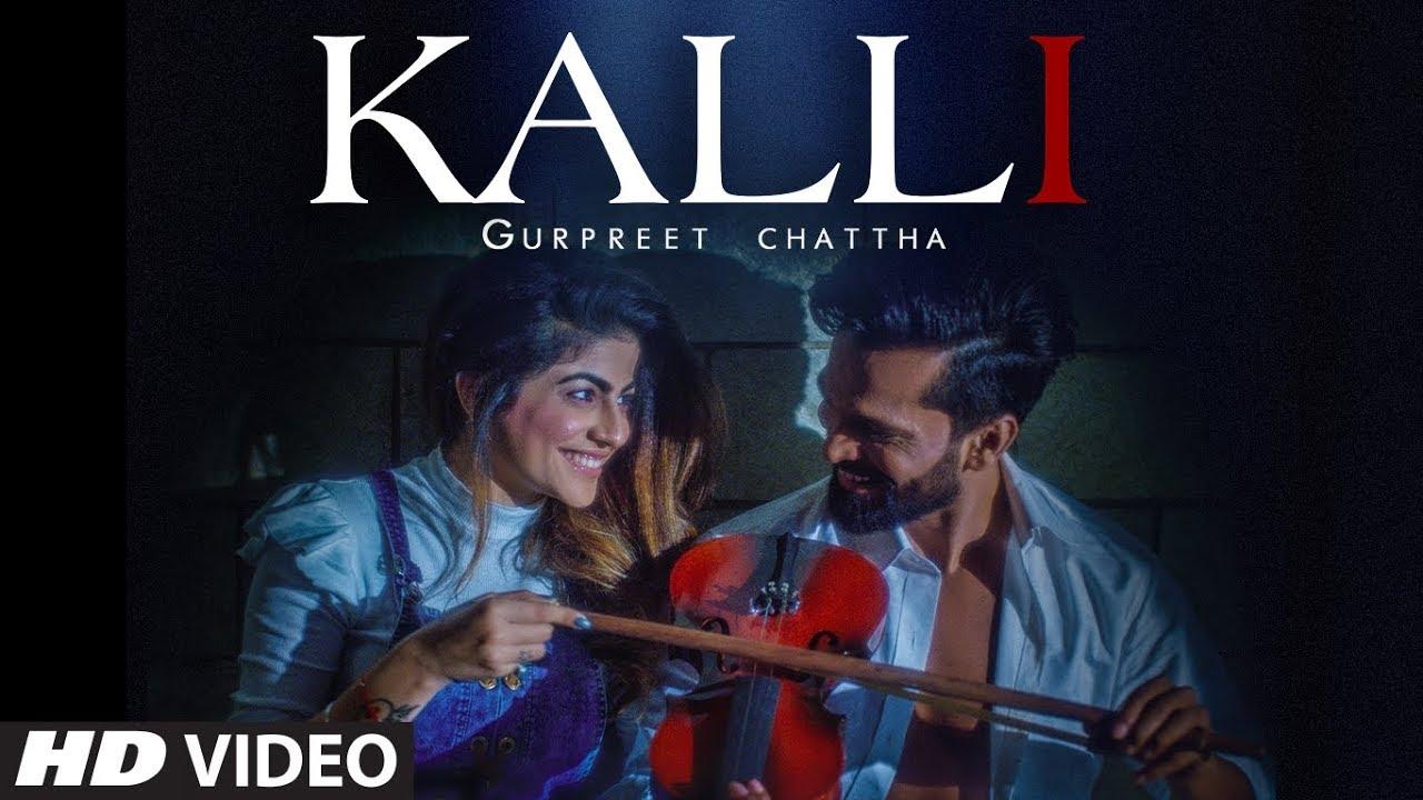 Download Kalli: Gurpreet Chattha (Full Song) Beat Boi Deep   Lvy Anshu   Latest Punjabi Songs 2018